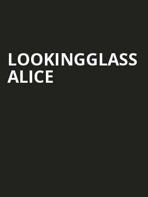 Lookingglass Alice at Lookingglass Theatre