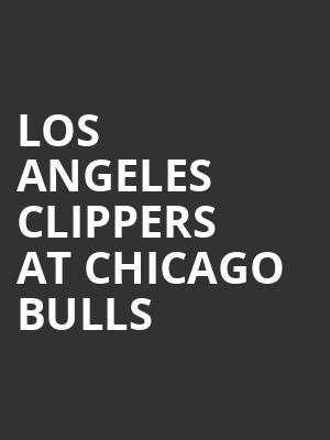 Los Angeles Clippers at Chicago Bulls at United Center