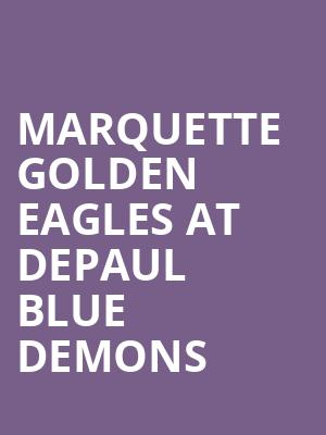 Marquette Golden Eagles at DePaul Blue Demons at All State Arena