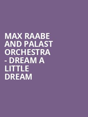 Max Raabe and Palast Orchestra - Dream a Little Dream at Symphony Center Orchestra Hall