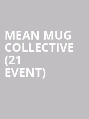 Mean Mug Collective (21+ Event) at House of Blues
