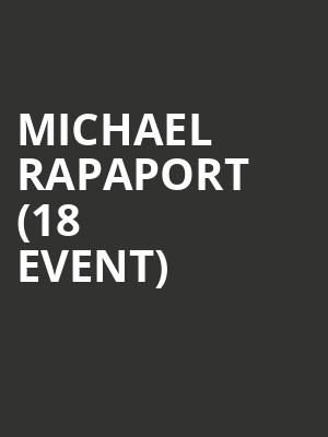 Michael Rapaport (18+ Event) at Vic Theater