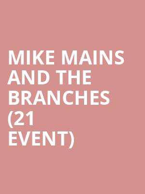 Mike Mains and The Branches (21+ Event) at Cubby Bear