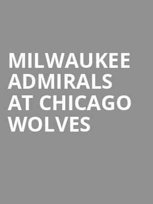 Milwaukee Admirals at Chicago Wolves at All State Arena
