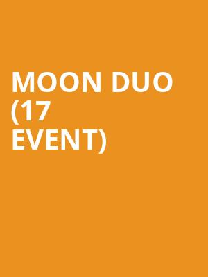 Moon Duo (17+ Event) at Thalia Hall
