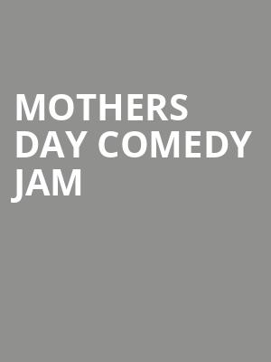 Mothers Day Comedy Jam at Arie Crown Theater