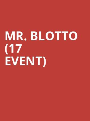 Mr. Blotto (17+ Event) at Reggie