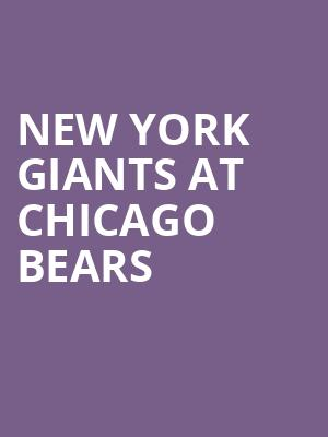 New York Giants at Chicago Bears at Soldier Field Stadium