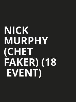 Nick Murphy (Chet Faker) (18+ Event) at Metro Smart Bar