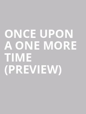 Once Upon A One More Time (Preview) at James M. Nederlander Theatre