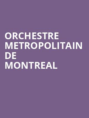 Orchestre Metropolitain de Montreal at Symphony Center Orchestra Hall