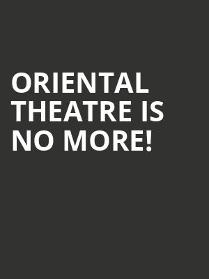 Oriental Theatre is no more