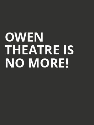Owen Theatre is no more