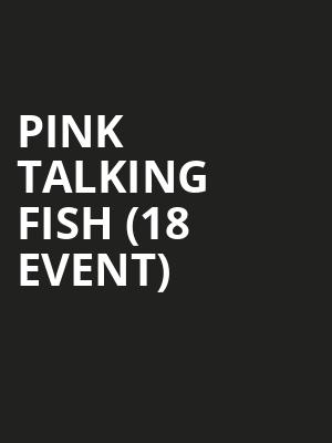 Pink Talking Fish (18+ Event) at Park West