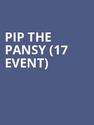 Pip the Pansy (17+ Event) at Subterranean