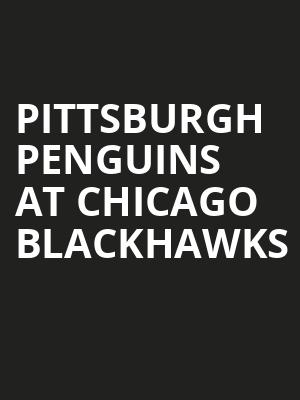 Pittsburgh Penguins at Chicago Blackhawks at United Center