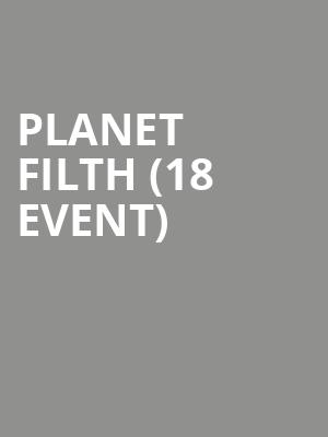 Planet Filth (18+ Event) at Park West