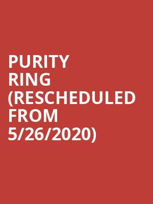 Purity Ring (Rescheduled from 5/26/2020) at Riviera Theater