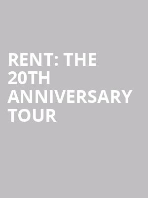 RENT: The 20th Anniversary Tour at Oriental Theatre
