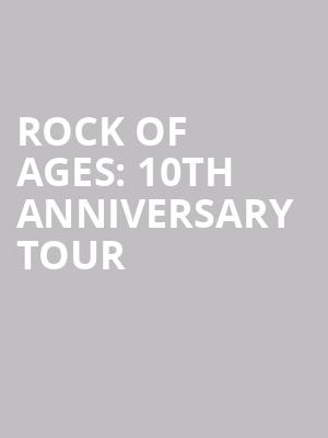 Rock of Ages: 10th Anniversary Tour at James M. Nederlander Theatre