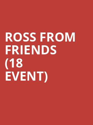Ross From Friends (18+ Event) at Bottom Lounge