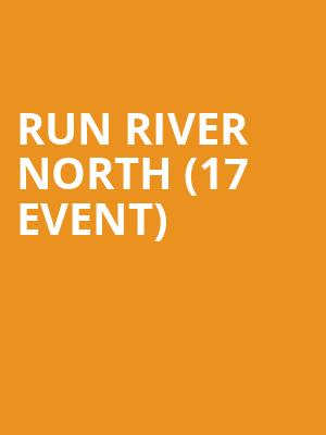 Run River North (17+ Event) at Subterranean