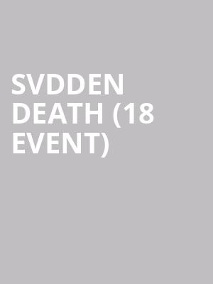 SVDDEN DEATH (18+ Event) at Concord Music Hall