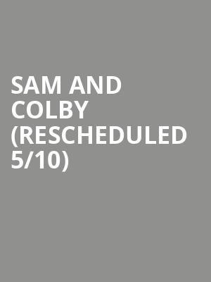Sam and Colby (Rescheduled 5/10) at Park West
