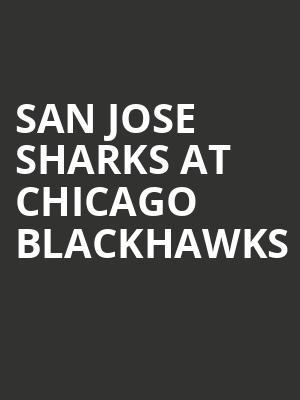 San Jose Sharks at Chicago Blackhawks at United Center