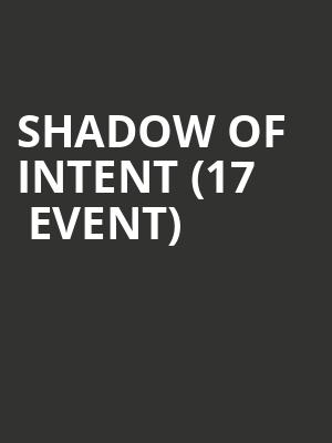 Shadow of Intent (17+ Event) at Reggie
