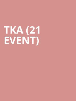 TKA (21+ Event) at Concord Music Hall