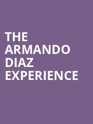 The Armando Diaz Experience at The Mission Theatre