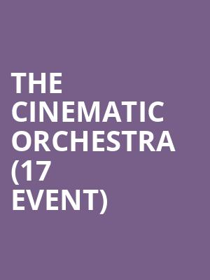The Cinematic Orchestra (17+ Event) at Thalia Hall