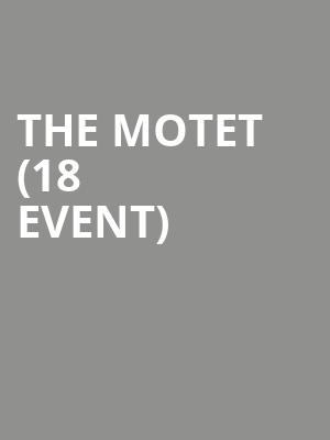 The Motet (18+ Event) at Vic Theater