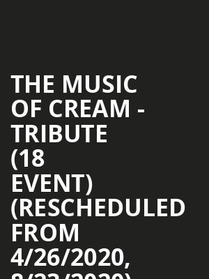 The Music of Cream - Tribute (18+ Event) (Rescheduled from 4/26/2020, 8/23/2020) at Park West