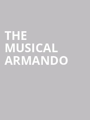 The Musical Armando at The Mission Theatre