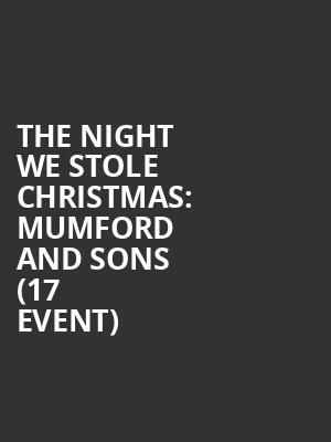 The Night We Stole Christmas: Mumford and Sons (17+ Event) at Aragon Ballroom