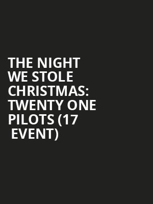 The Night We Stole Christmas: Twenty One Pilots (17+ Event) at Aragon Ballroom