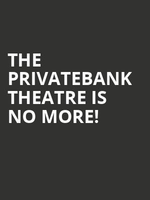 The Privatebank Theatre is no more