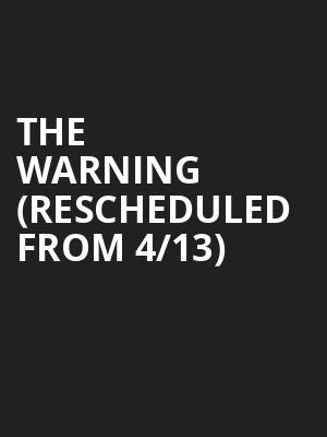 The Warning (Rescheduled from 4/13) at Subterranean