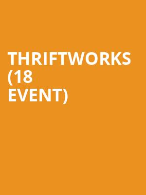 Thriftworks (18+ Event) at Bottom Lounge