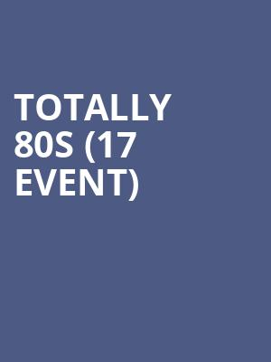 Totally 80s (17+ Event) at House of Blues