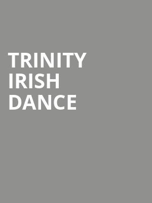 Trinity Irish Dance at Auditorium Theatre