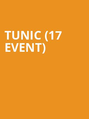 Tunic (17+ Event) at Subterranean
