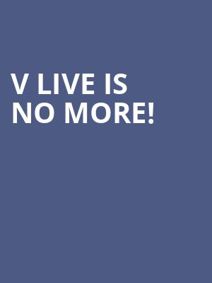 V Live is no more