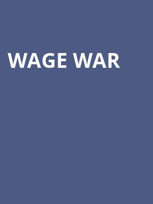 Wage War at House of Blues