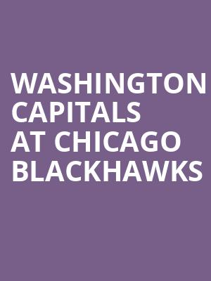 Washington Capitals at Chicago Blackhawks at United Center
