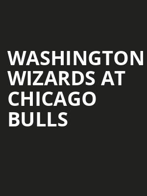 Washington Wizards at Chicago Bulls at United Center