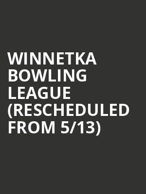 Winnetka Bowling League (Rescheduled from 5/13) at Subterranean