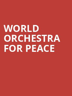World Orchestra For Peace at Symphony Center Orchestra Hall